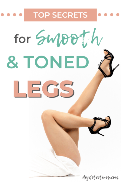 Top Secrets for Getting Smooth and Toned Legs