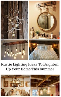 Rustic Lighting Ideas To Brighten Up Your Home This Summer ...