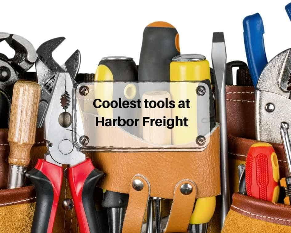 20 coolest tools at harbor freight now