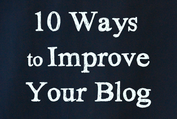 10 Ways to Improve Your Blog