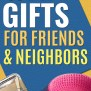 41 Best Gifts To Make For Friends And Neighbors