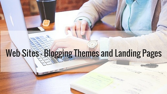 Web Sites - Blogging Themes and Landing Pages