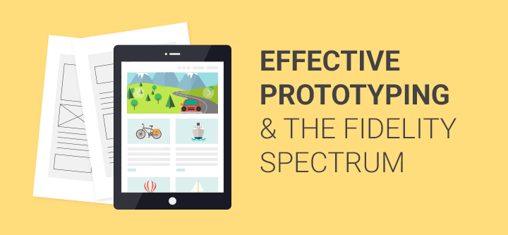 Effective prototyping and the fidelity spectrum