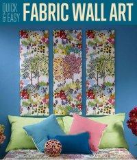 Quick & Easy Fabric Wall Art Home Decor Ideas DIYReady.com ...