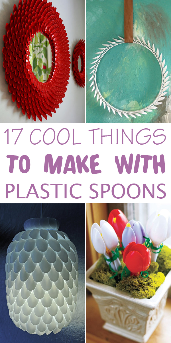 17 Cool Things To Make With Plastic Spoons