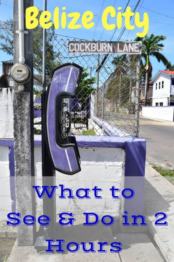Belize City What to See & Do in 2 Hours