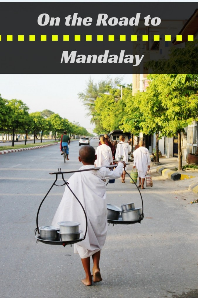 On the Road to Mandalay... It's Not Yangon!