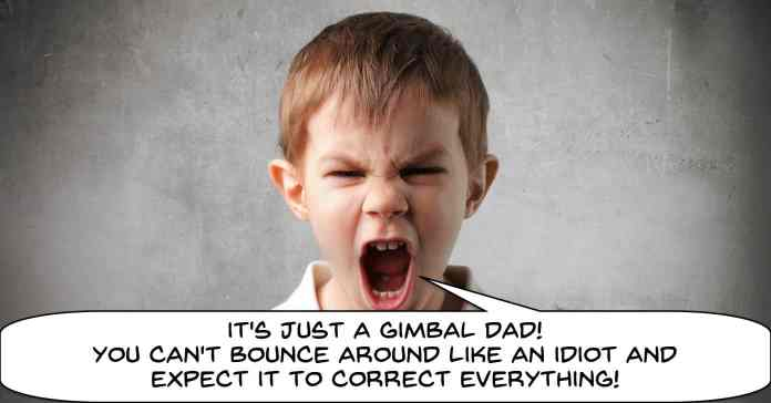 Young boy yelling at father about misuse of a gimbal.