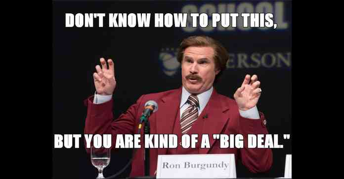 Humorous image of Ron Burgundy saying someone is special.