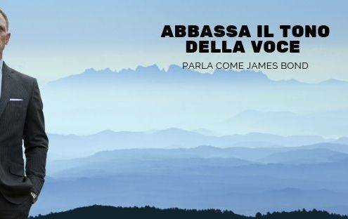 abbassa-il-tono-parla-come-james-bond
