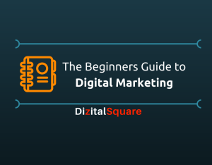 The Beginners Guide to Digital Marketing