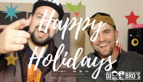 Happy Holidays von den DJ Bro's