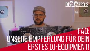 FAQ_ MIT WELCHEM EQUIPMENT ALS DJ ANFANGEN!?-2