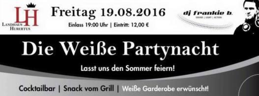 2016-19.08. Weisse Partynacht - Landhaus Hubertus