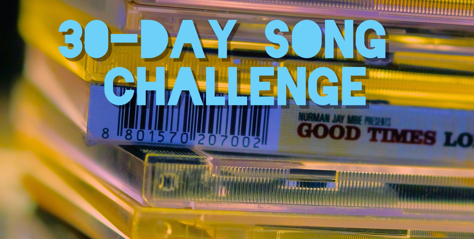 Songs für 30 Tage: Die 30-Day Song Challenge