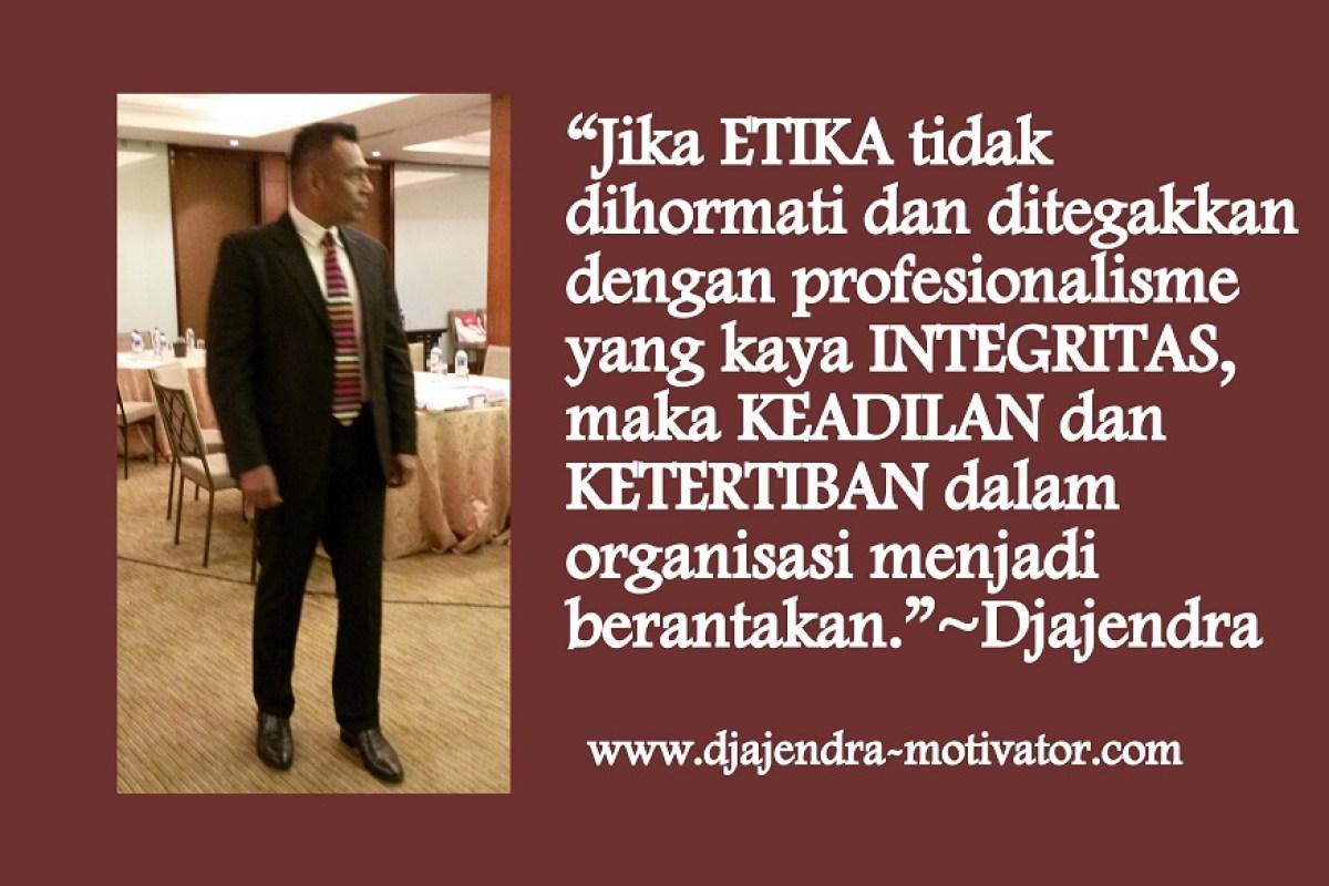 Etika Dan Profesionalisme Dalam Melakukan Pekerjaan Motivasi Djajendra
