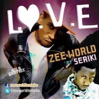 ZeeWorld ft. Seriki - L.O.V.E