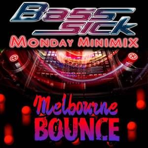 DJ Bass Sick (Melbourne Bounce)
