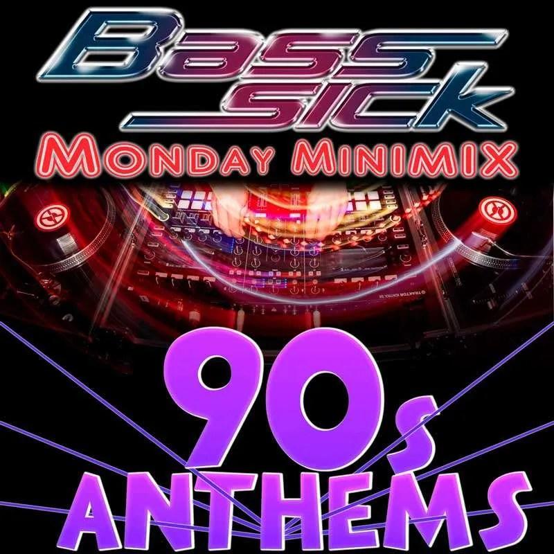 90s Anthems by DJ Bass Sick