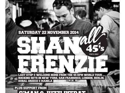 LAST STOP SHAN FRENZIE WORLD 45RPM TOUR + CMan & Juzzlikedat