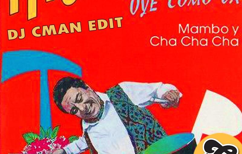 CMAN Edit: Tito Puente – Oye Como Va (DJ CMAN Disco Mambo Rework) ** Free DL