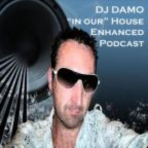 """Dj Damo – """"In Our"""" House Podcast"""