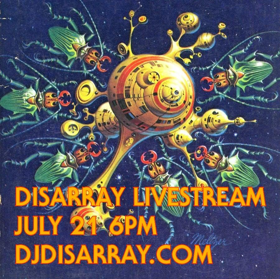 Disarray Livestream, July 21st at 6pm