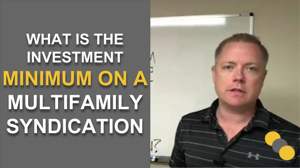 What is the Investment Minimum on a Multifamily Syndication