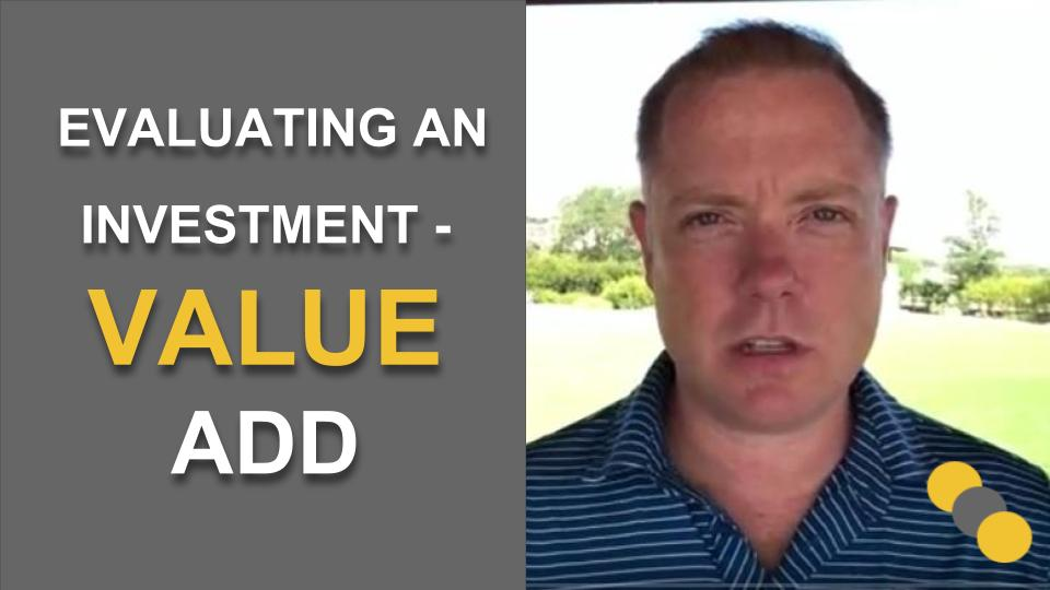 Evaluating an Investment – Value Add