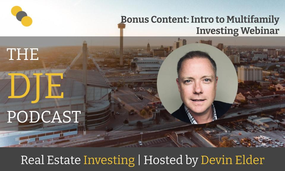 DJE Podcast Bonus Content: Intro to Multifamily Investing Webinar