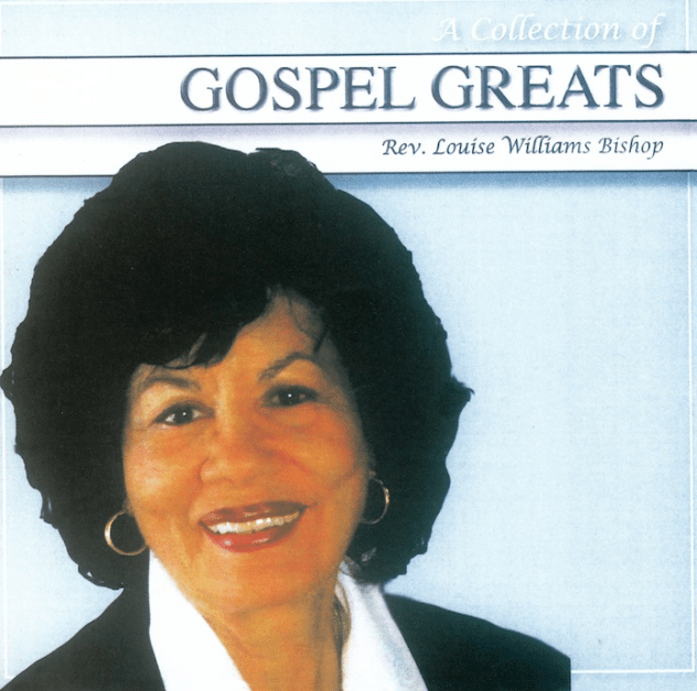 Rev. Louise Williams Bishop_ A Collection Of Gospel Greats