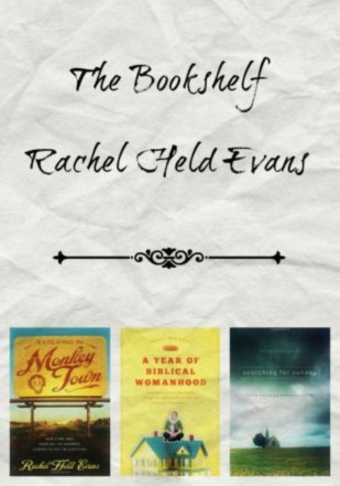 The Bookshelf Rachel Held Evans
