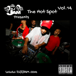 """NEW MUSIC"" DJ Jam Presents ""The Hot Spot Vol.14""  Listen Now!!!"