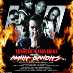 "NEW MUSIC"" Troilock Tha Real Presents ""Amhit Bandits Vol.1"" mixed by DJ Jam & Hosted by DJ JFX…….Listen & Download Now!!! #DJVATICAN"