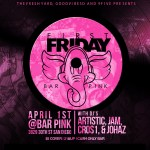 Friday April 1st / First Fridays @ Bar Pink / San Diego,CA