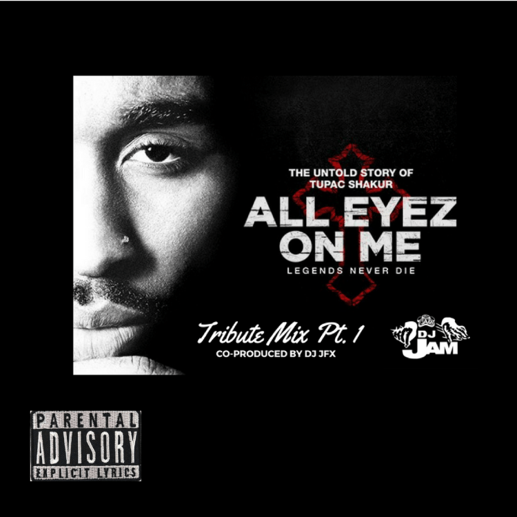 "2Pac ""All Eyez On Me"" Tribute Mix PT. 1 Co produced by DJ JFX"