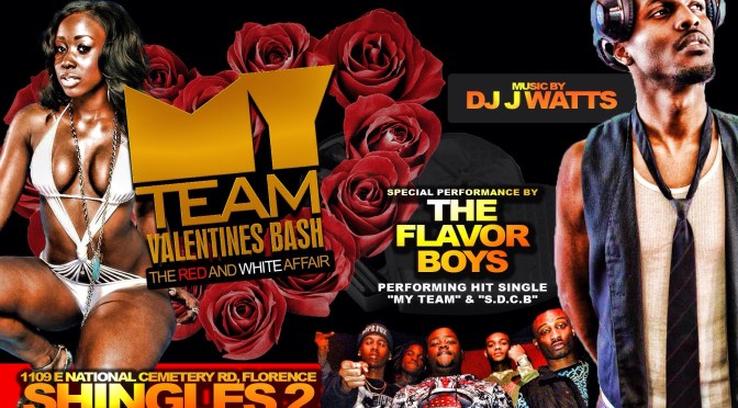 My TeAm Valentines Bash @Shingle's 2 Florence, SC