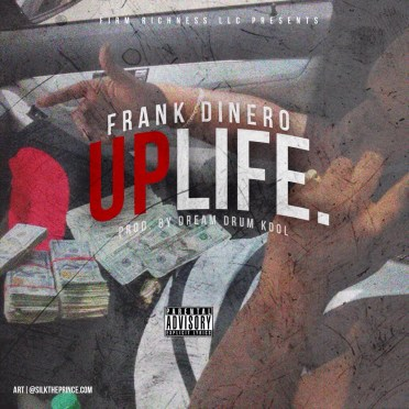 Frank Dinero- UPLIFE  Download/Stream Now On Google Play, Itunes, & Spotify (via @_FrankDiNero)