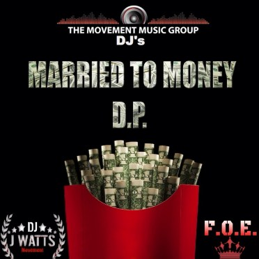 TMMG & F.O.E. Present D.P. Married To Money