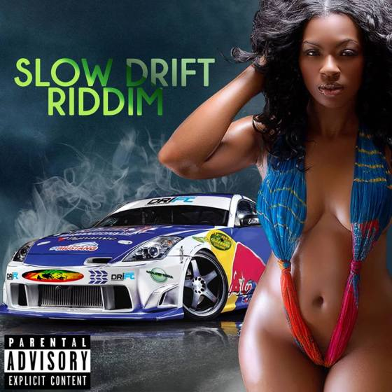 SLOW DRIFT RIDDIM
