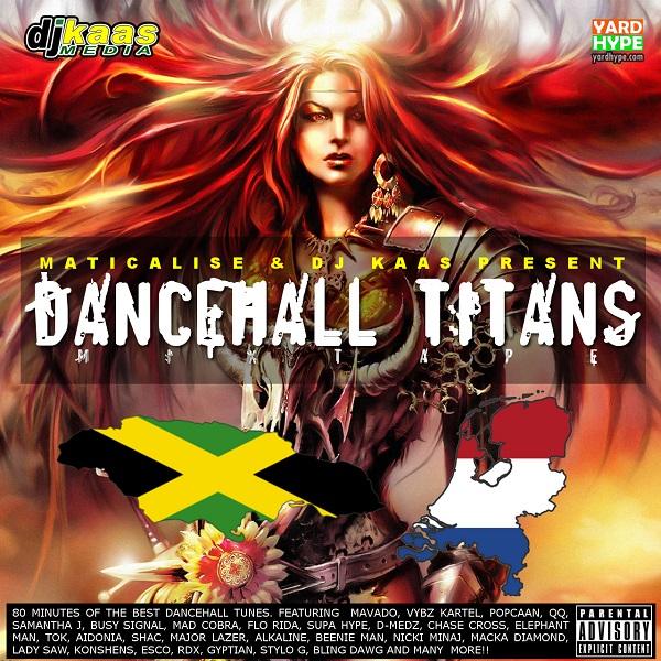 2014 Dancehall Titans Mixtape mixed by Maticalise & DJ Kaas
