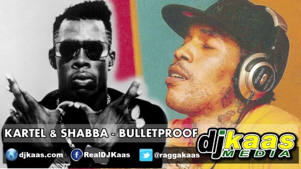 Vybz Kartel & Shabba Ranks – Bulletproof [Explicit] February 2014