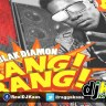 Blak Diamon – Bang Bang (April 2014)