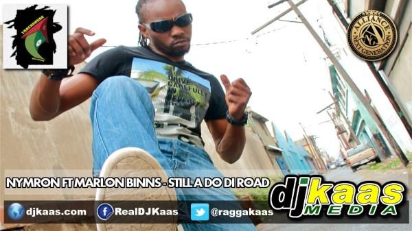 Nymron ft Marlon Binns – Still A Do Di Road