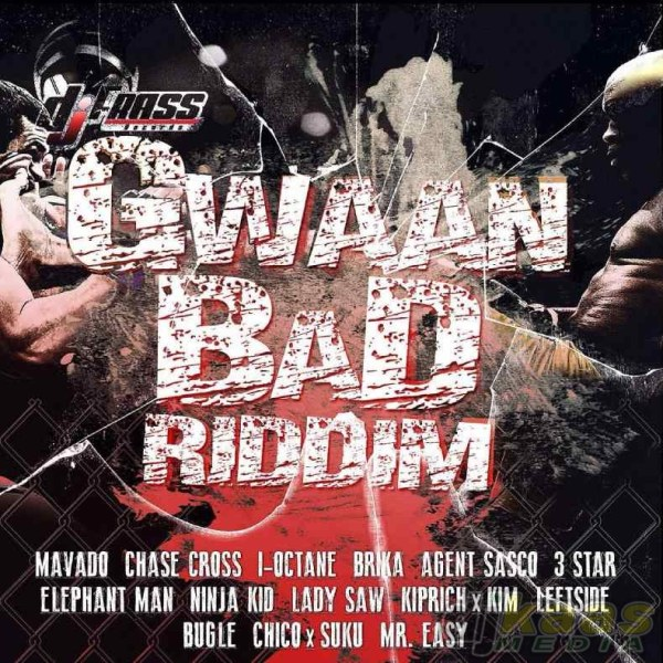 GWAAN-BAD-RIDDIM-DJ-FRASS-RECORDS-2014-_1