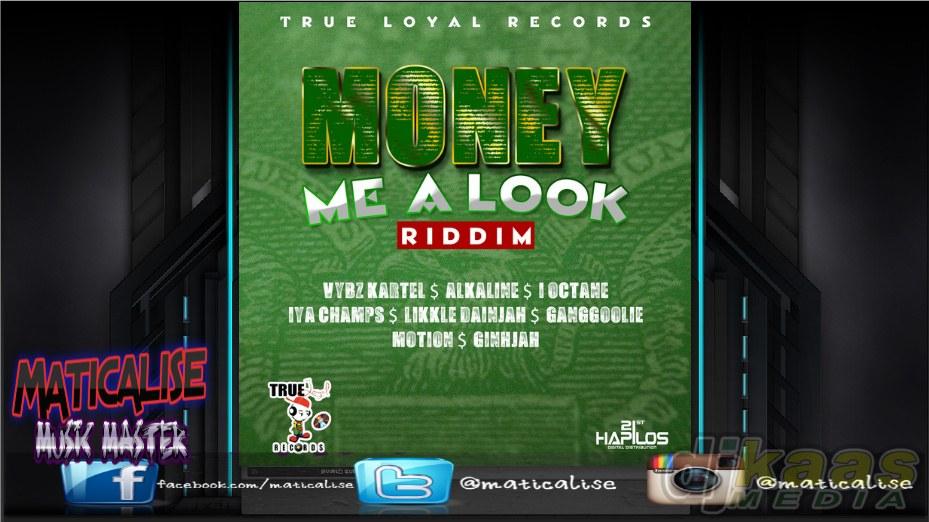 Money Me A Look Riddim Mix (True Loyal Records) March 2015   DJ Kaas
