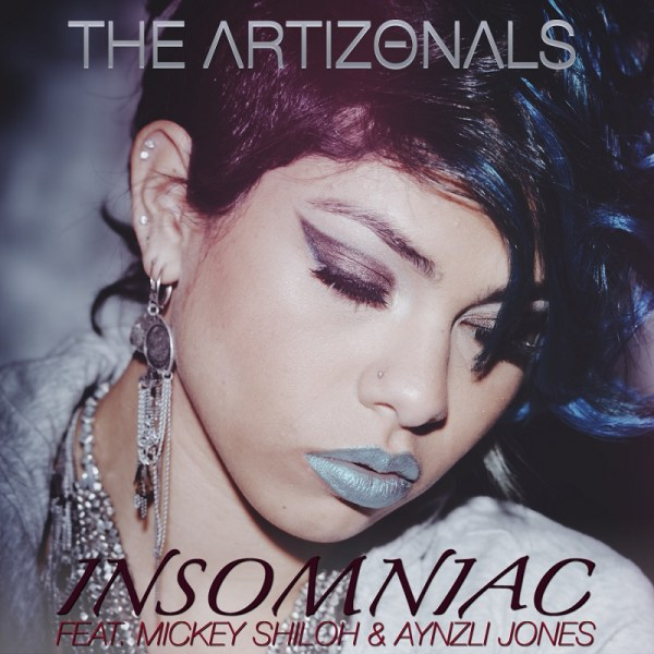 The Artizonals-Insomniac-feat-Mickey-Shiloh-Aynzli-Jones2