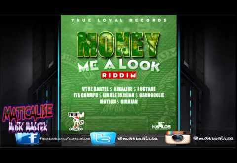 Money Me A Look Riddim Mix (True Loyal Records) March 2015
