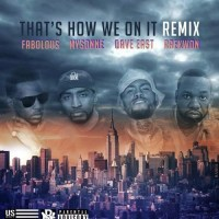 "MYSONNE – ""THAT'S HOW WE ON IT (REMIX)"" FT. DAVE EAST, FABOLOUS & RAEKWON"