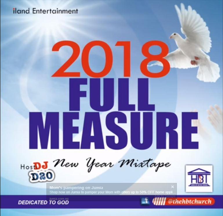 Nigerian Gospel Mixtape 2018: Full Measure Naija Mix (By DJ D20